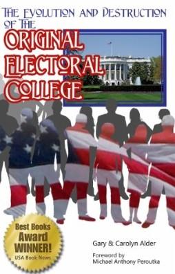 Evolution and Destruction of the Original Electoral College